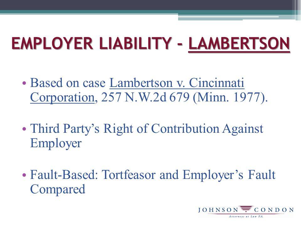 EMPLOYER LIABILITY - LAMBERTSON Based on case Lambertson v.