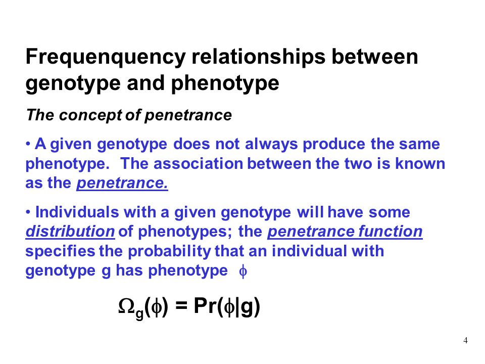 5 Frequenquency relationships between genotype and phenotype (cont'd) For many quantitative biological traits there is some measurement scale on which the phenotypes are approximately normally distributed.