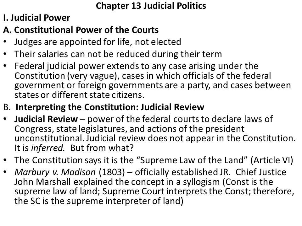 Chapter 13 Judicial Politics I. Judicial Power A.