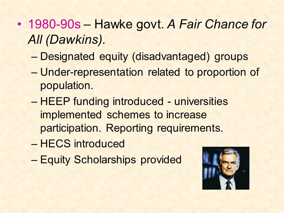 1980-90s – Hawke govt. A Fair Chance for All (Dawkins).