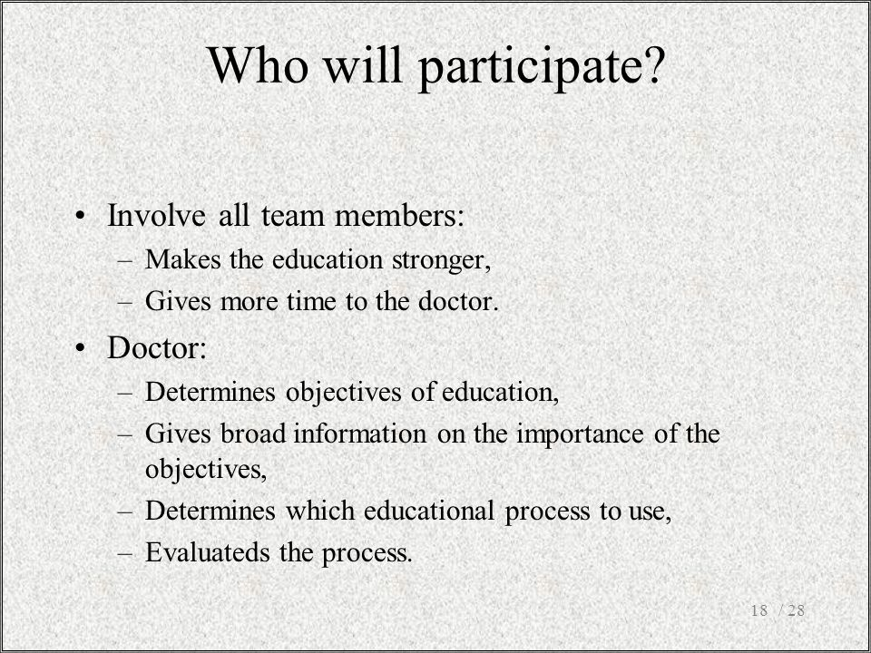 / 2818 Involve all team members: –Makes the education stronger, –Gives more time to the doctor.