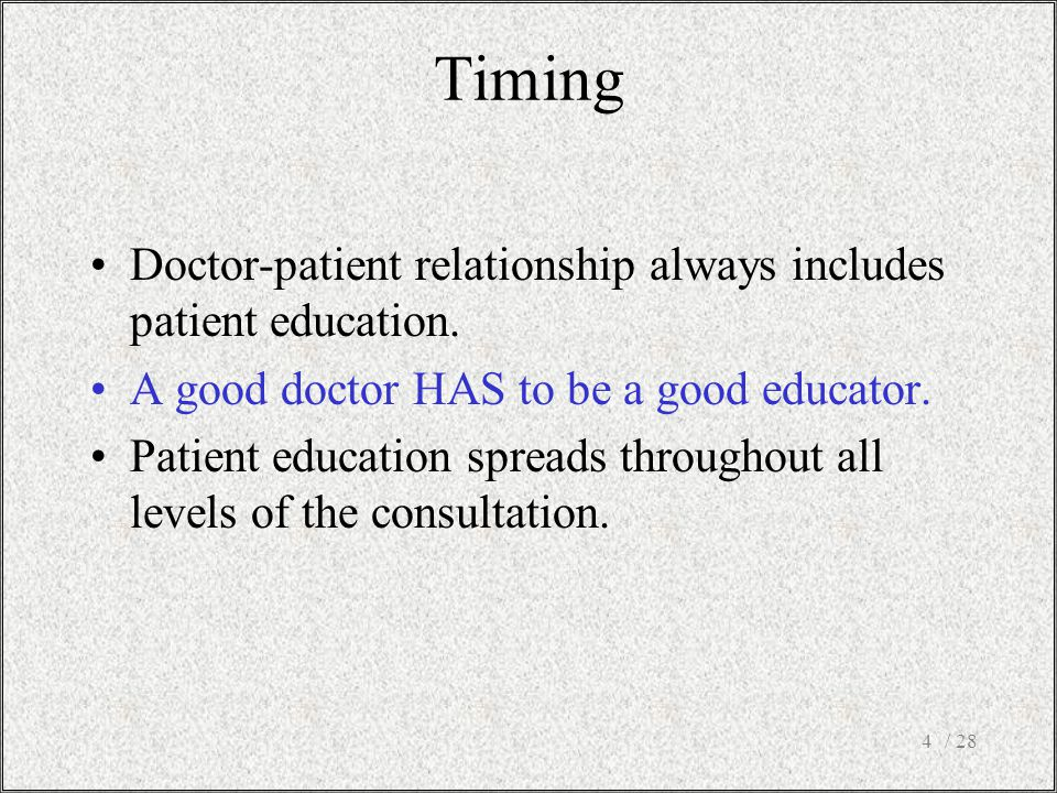 / 284 Doctor-patient relationship always includes patient education.