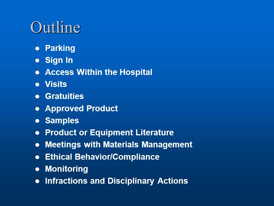 Outline Parking Sign In Access Within the Hospital Visits Gratuities Approved Product Samples Product or Equipment Literature Meetings with Materials