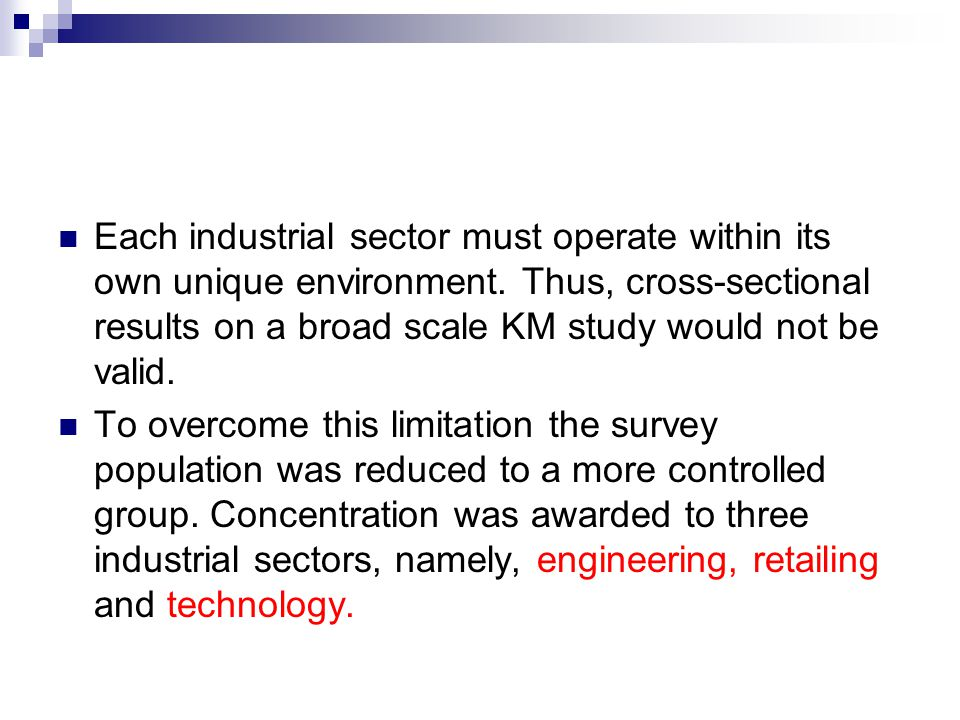 Each industrial sector must operate within its own unique environment.