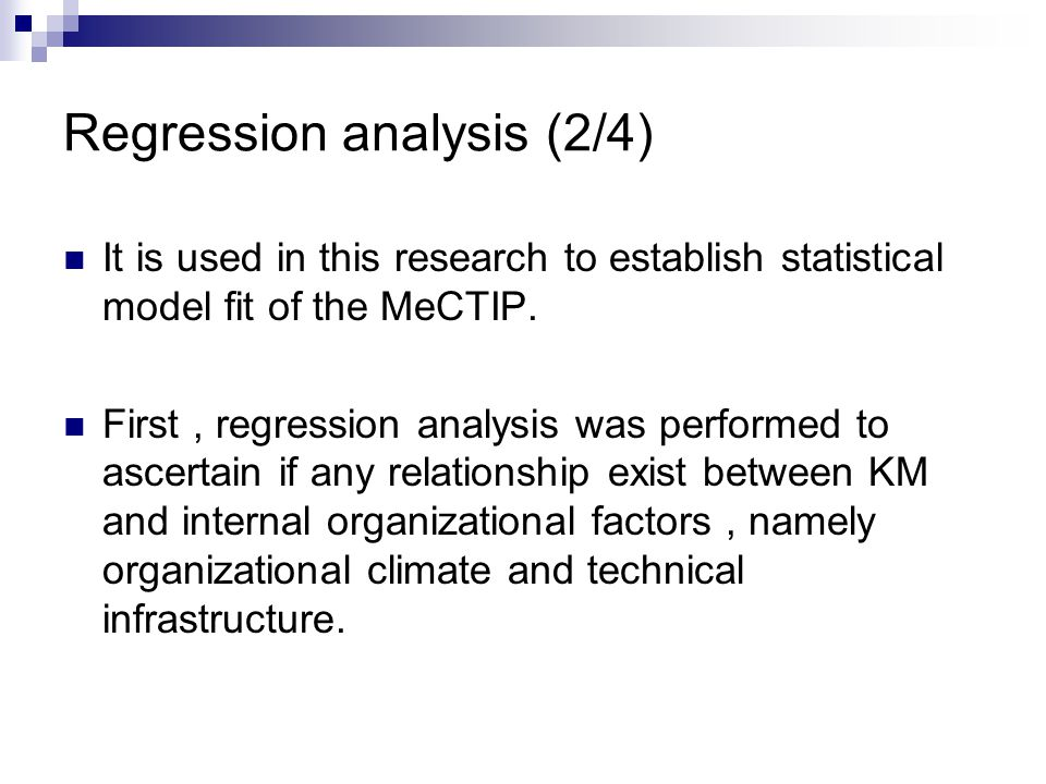 Regression analysis (2/4) It is used in this research to establish statistical model fit of the MeCTIP.