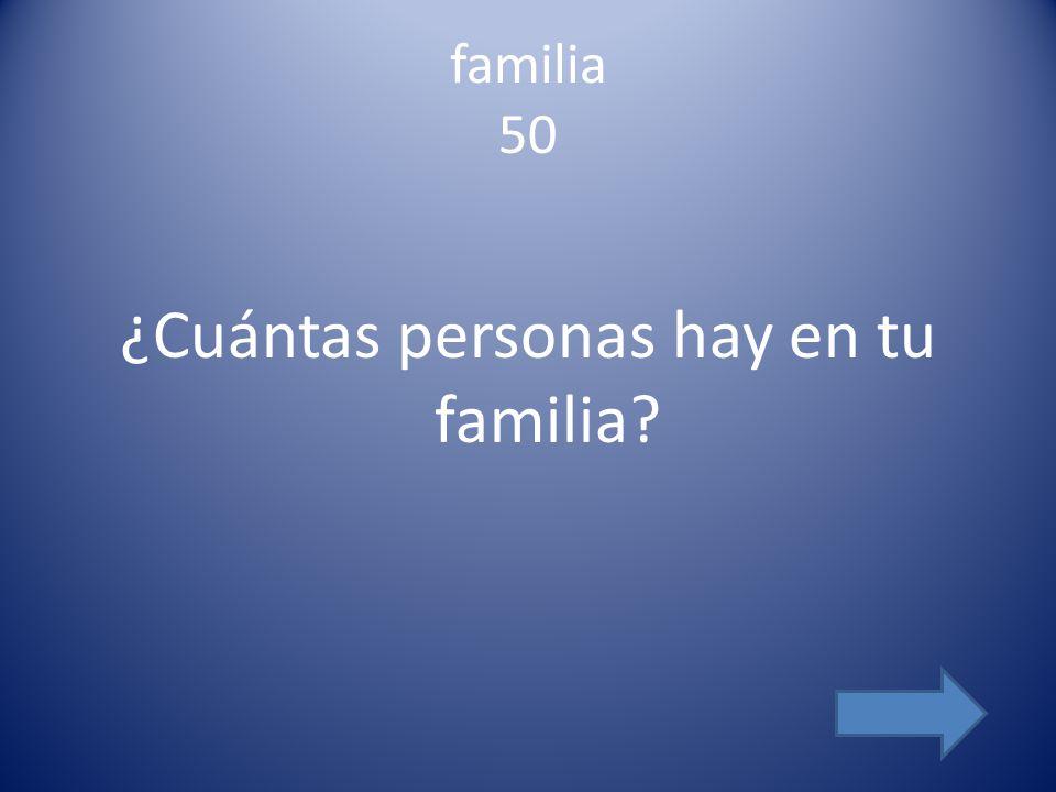 familia 50 ¿Cuántas personas hay en tu familia