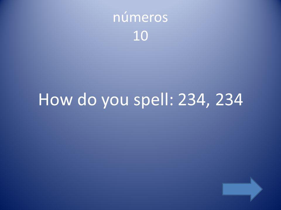 números 10 How do you spell: 234, 234