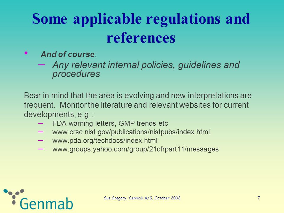 Sue Gregory, Genmab A/S, October 20028 IT System Audit Required skill Audit Type AuditingValidationSDLCTechnical Spot check Vertical .