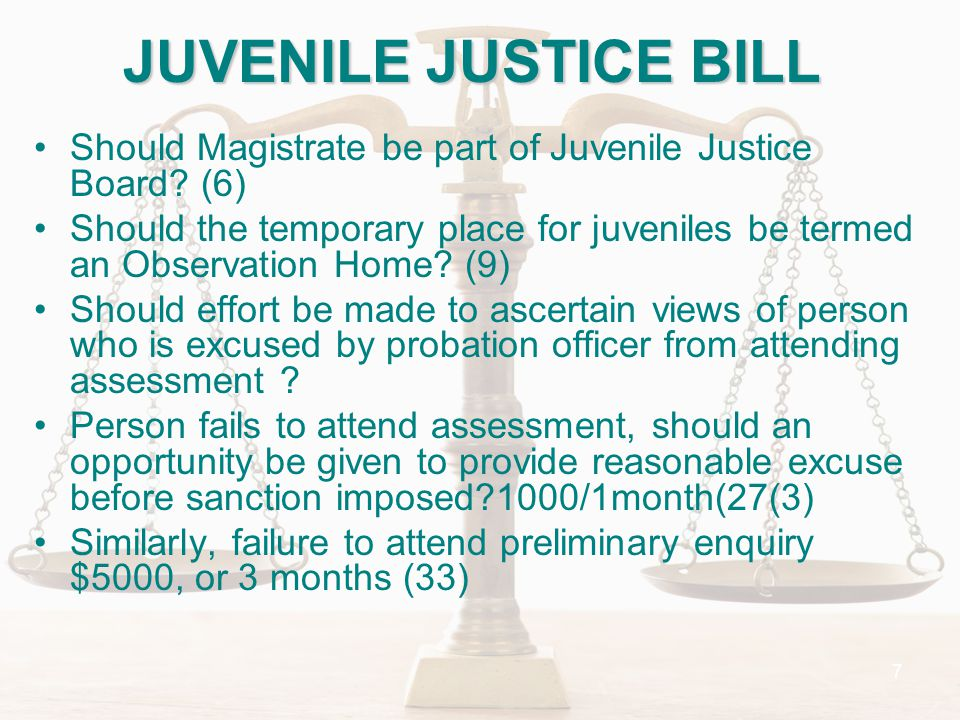 8 JUVENILE JUSTICE BILL- DIVERSION Measures for dealing with juvenile without resorting to judicial proceedings.