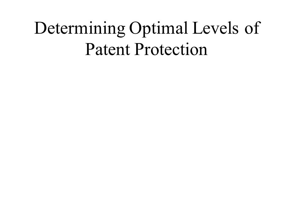 Determining Optimal Levels of Patent Protection