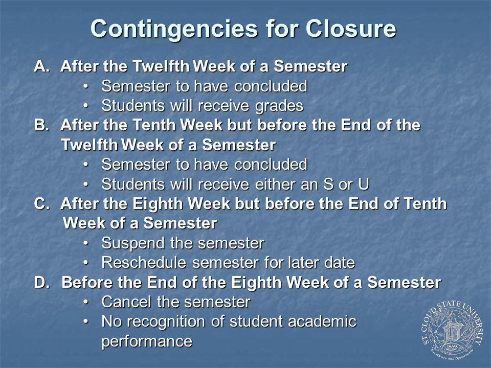 Contingencies for Closure A.