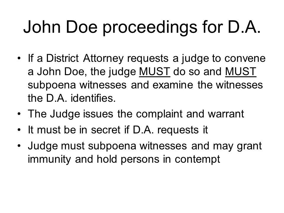 John Doe proceedings for D.A.