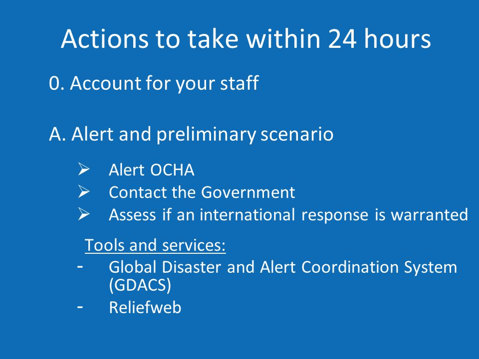 Actions to take within 24 hours 0. Account for your staff A.