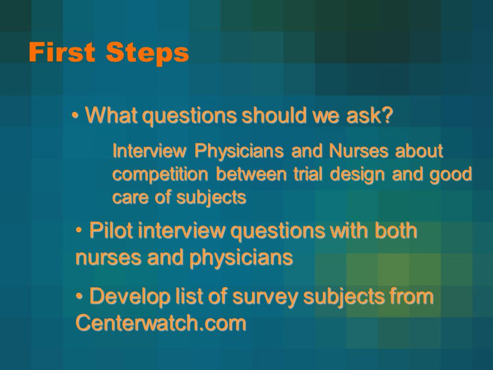First Steps What questions should we ask. What questions should we ask.