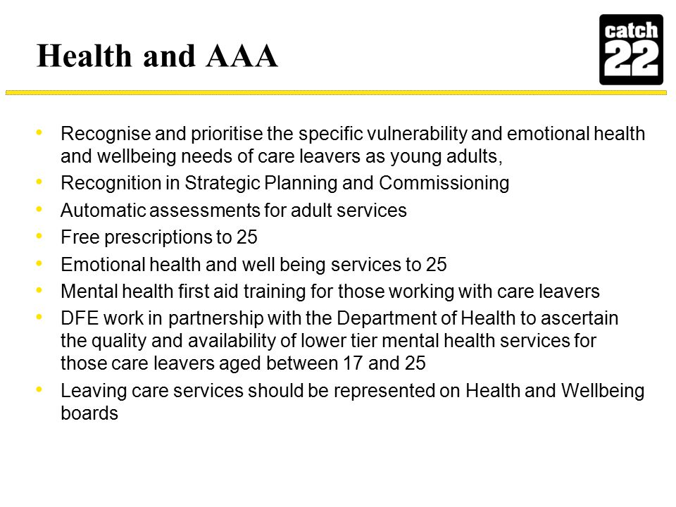 Care Leavers Strategy – what we have done The government's Mandate to NHS England (November 2012) includes an expectation that the NHS, working together with schools and children's social services, will support and safeguard vulnerable children -- including looked after children and, by extension, care leavers; The mandate mentions looked after children but not care leavers.