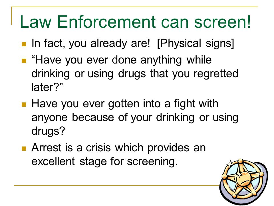 Law Enforcement can screen. In fact, you already are.
