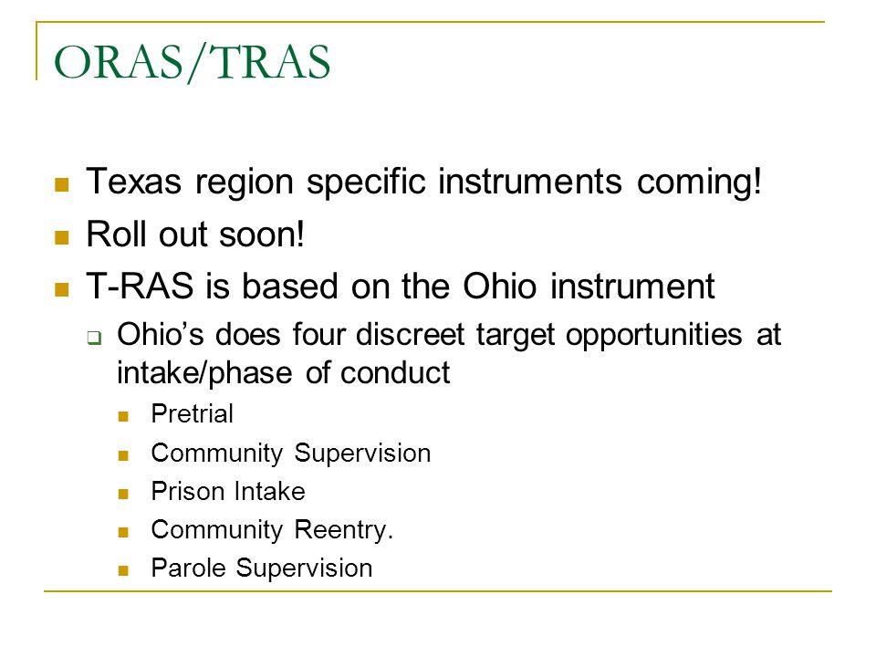 ORAS/TRAS Texas region specific instruments coming.