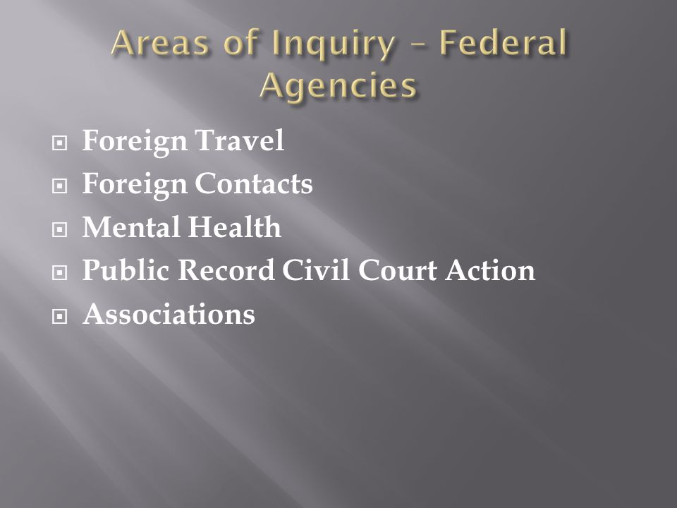  Foreign Travel  Foreign Contacts  Mental Health  Public Record Civil Court Action  Associations