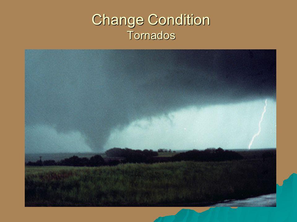 Change Condition Tornados