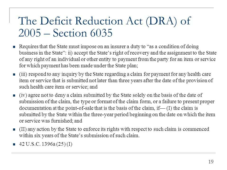 """19 The Deficit Reduction Act (DRA) of 2005 – Section 6035 Requires that the State must impose on an insurer a duty to """"as a condition of doing busines"""