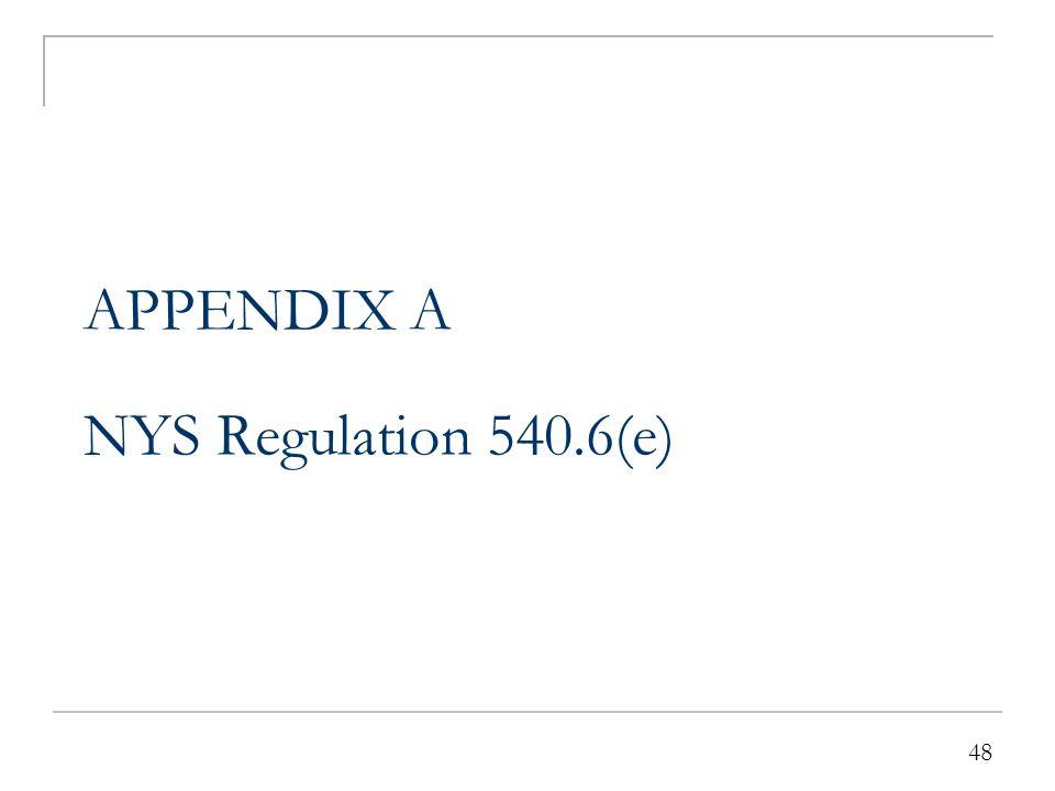 48 APPENDIX A NYS Regulation 540.6(e) 48