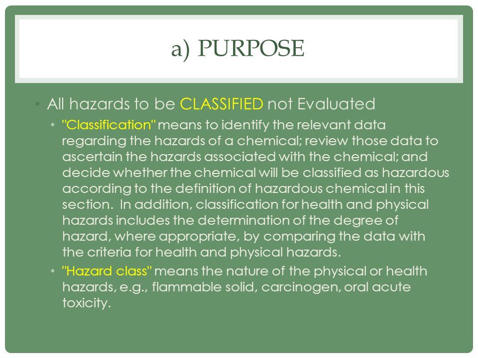 a)PURPOSE All hazards to be CLASSIFIED not Evaluated