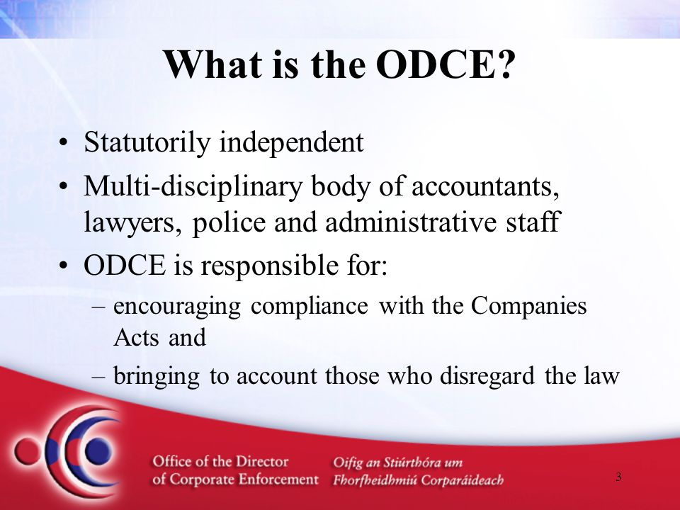 24 Initial Impact of ODCE Over 1,000 Reports from Liquidators 14 High Court Remedial Orders against Liquidators Over 100 Convictions against Companies/Directors, etc.