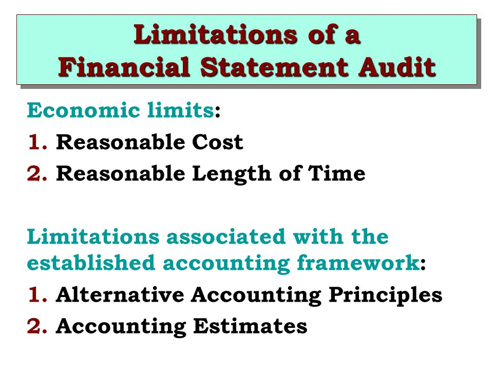 Limitations of a Financial Statement Audit Economic limits: 1.