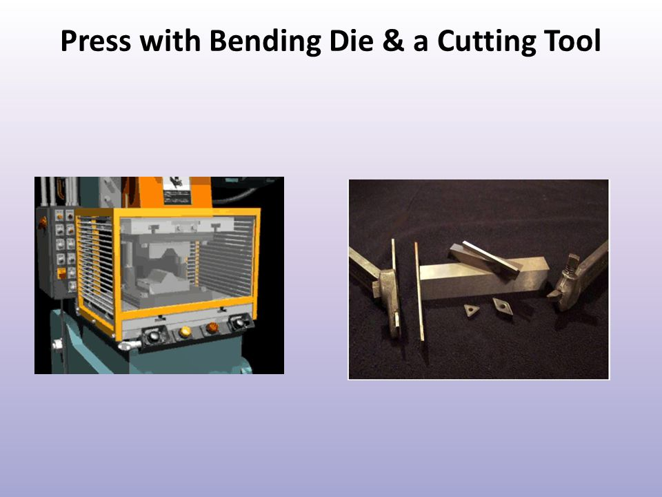 Press with Bending Die & a Cutting Tool