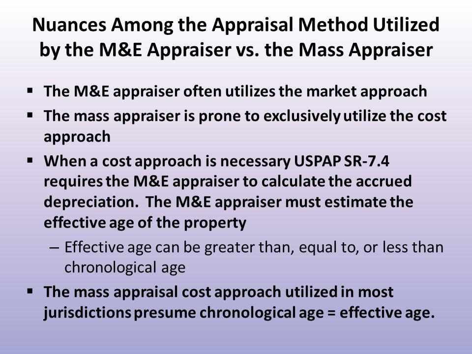 Nuances Among the Appraisal Method Utilized by the M&E Appraiser vs.