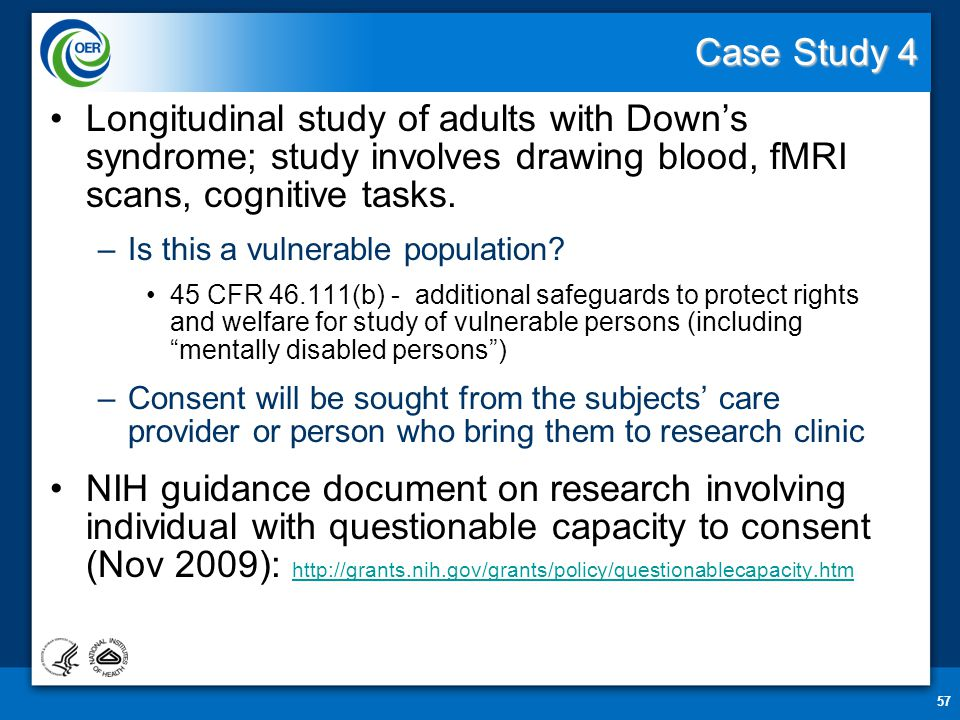 Case Study 4 Longitudinal study of adults with Down's syndrome; study involves drawing blood, fMRI scans, cognitive tasks.