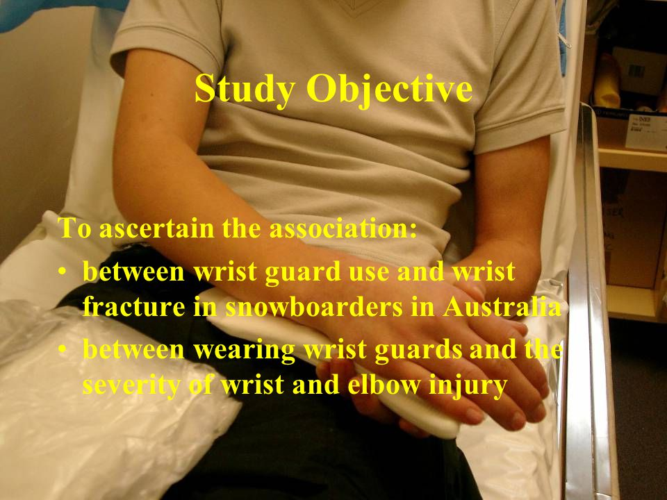 Study Objective To ascertain the association: between wrist guard use and wrist fracture in snowboarders in Australia between wearing wrist guards and