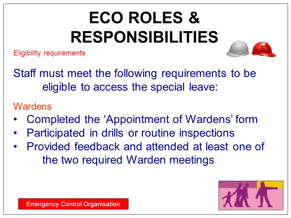 ECO ROLES & RESPONSIBILITIES Emergency Control Organisation Eligibility requirements Staff must meet the following requirements to be eligible to acce