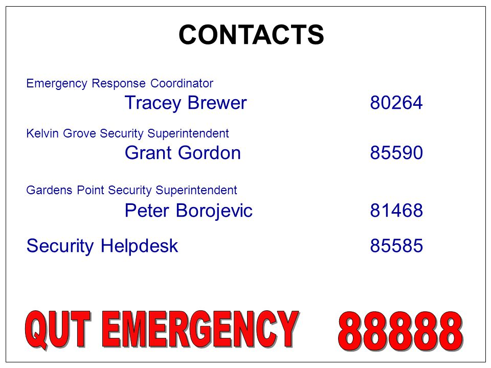 CONTACTS Emergency Response Coordinator Tracey Brewer80264 Kelvin Grove Security Superintendent Grant Gordon85590 Gardens Point Security Superintenden