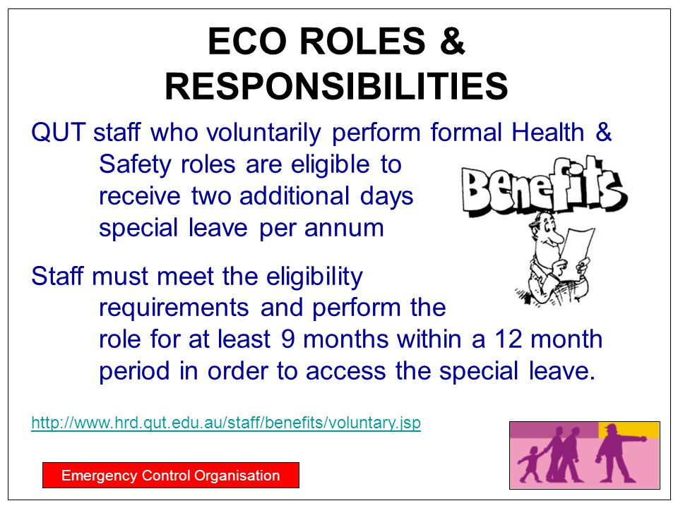 Emergency Control Organisation ECO ROLES & RESPONSIBILITIES QUT staff who voluntarily perform formal Health & Safety roles are eligible to receive two