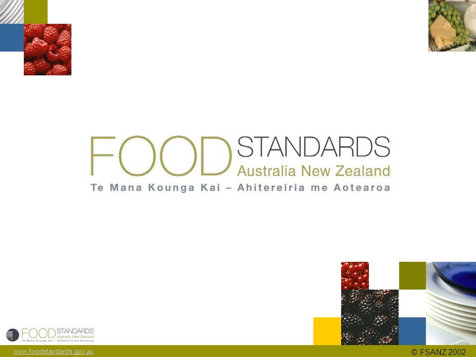 www.foodstandards.gov.au © FSANZ 2002