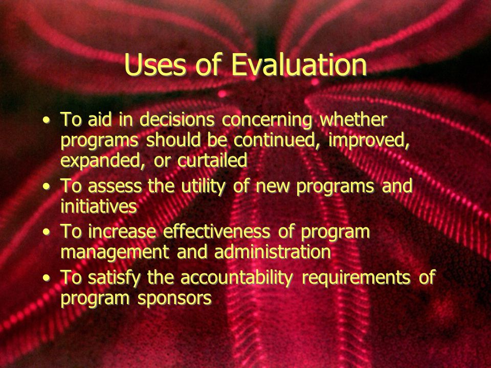 Variables that present challenges to the evaluator Program circumstances and activities may change during the course of an evaluation An appropriate balance between scientific and pragmatic considerations in the evaluation design The wide diversity of perspectives and approaches in the evaluation field provide little firm guidance about how best to proceed with an evaluation Program circumstances and activities may change during the course of an evaluation An appropriate balance between scientific and pragmatic considerations in the evaluation design The wide diversity of perspectives and approaches in the evaluation field provide little firm guidance about how best to proceed with an evaluation