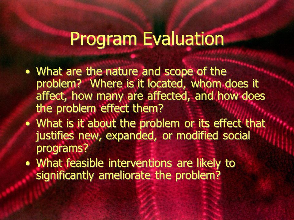 Evaluation Sponsor and Stakeholders Those individuals, groups, or organizations that have a significant interest in how well a program functions.