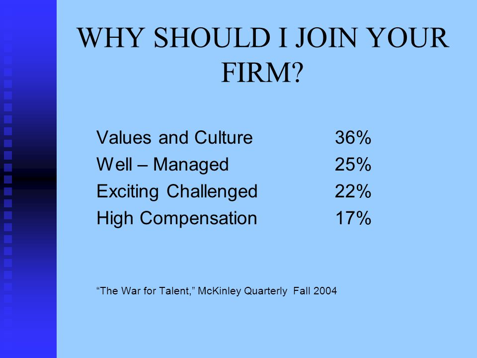 WHY SHOULD I JOIN YOUR FIRM.