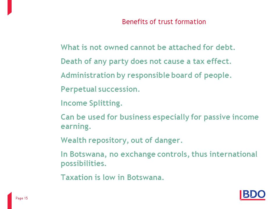 Page 15 Benefits of trust formation What is not owned cannot be attached for debt.