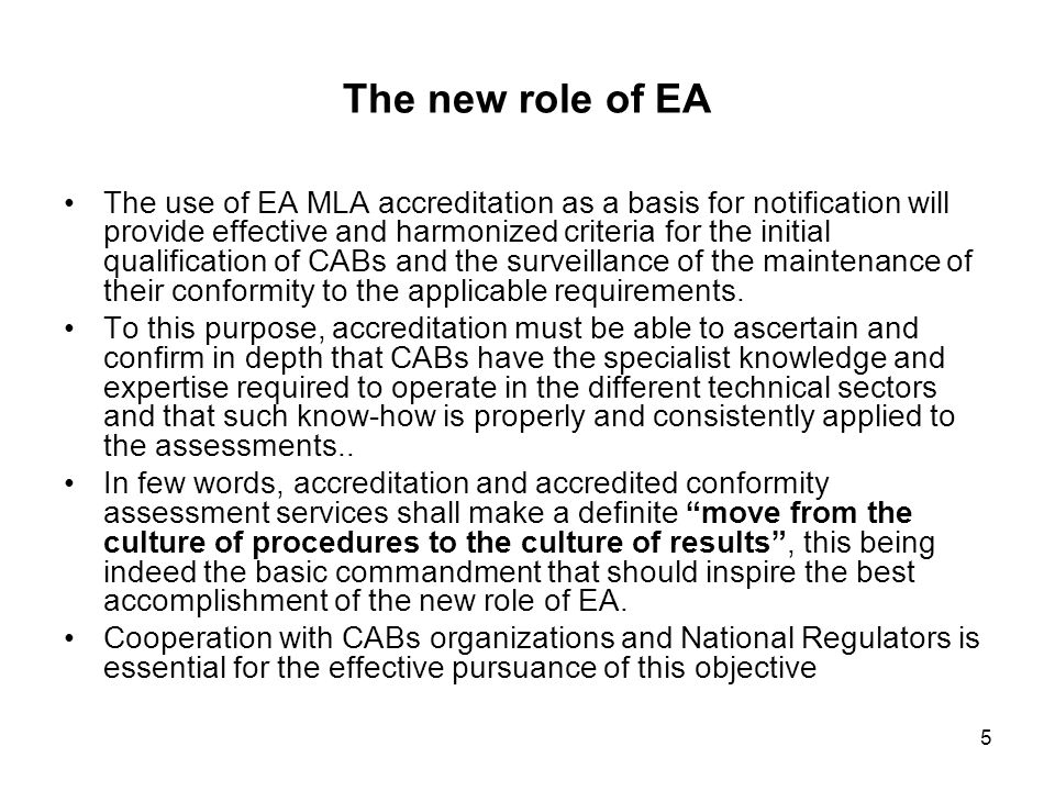 6 The key drivers for the development Needs for improvement exist even without considering the new role of EA as official European Accreditation Infrastructure.