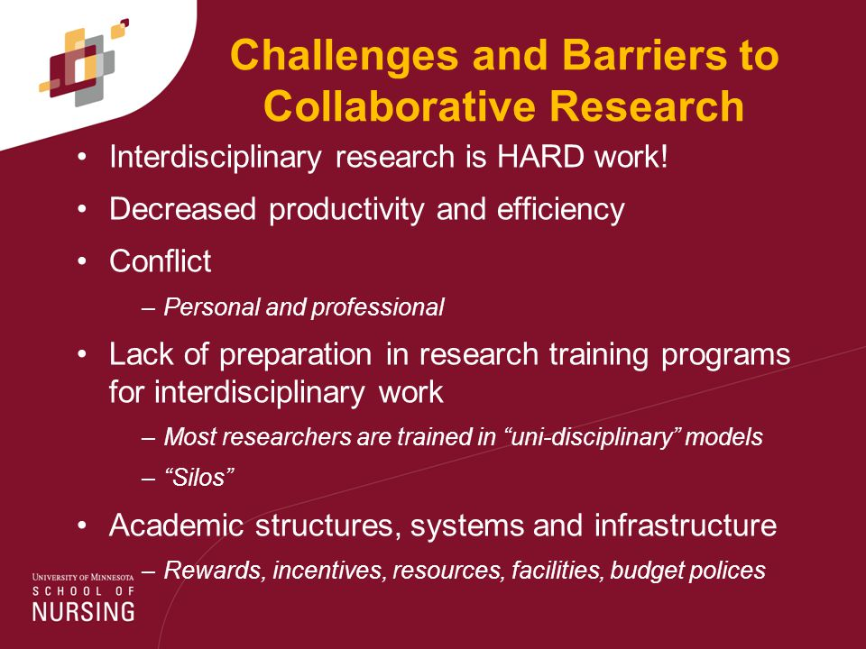 Challenges and Barriers to Collaborative Research Interdisciplinary research is HARD work.
