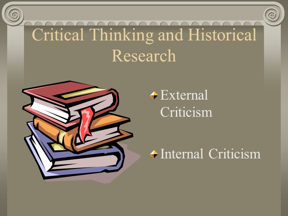 Critical Thinking: The Verification of facts and credibility of claims; The reliability of the sources; The detection and determination of bias; Identifying unstated assumptions; Ambiguous or equivocal claims; Logical inconsistencies or fallacies; Distinguishing between warranted and unwarranted claims; Determining the strength of an argument.
