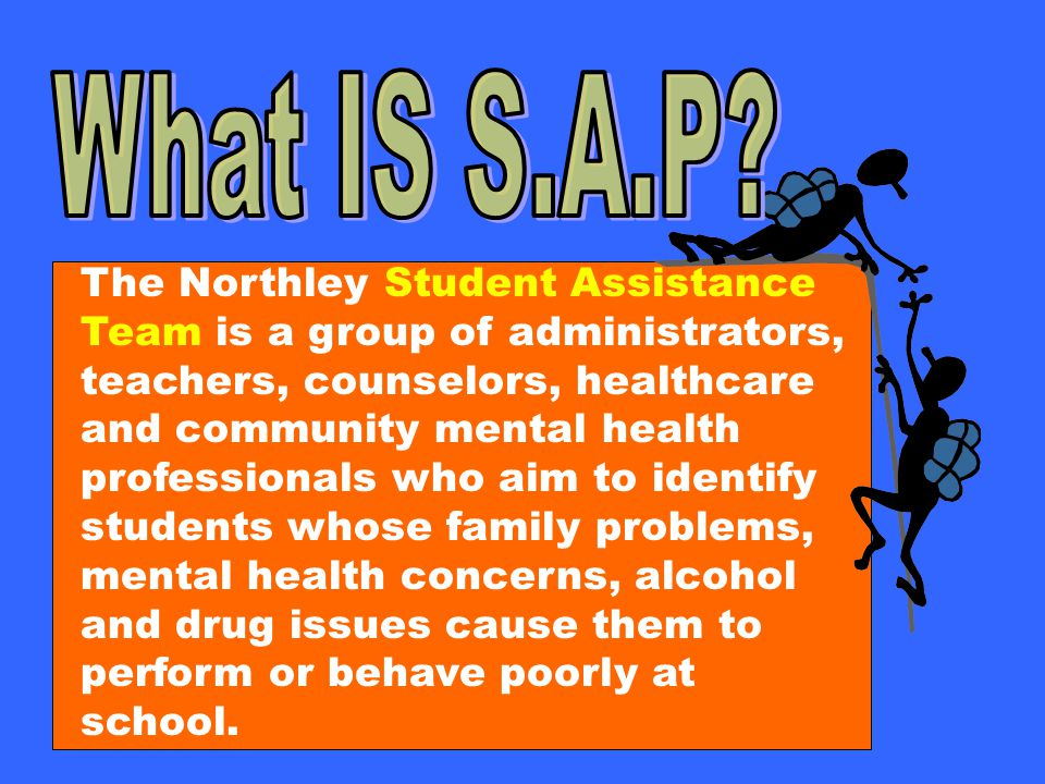 Our school's Student Assistance Team is sponsored by the Commonwealth of Pennsylvania's Student Assistance Program (SAP).