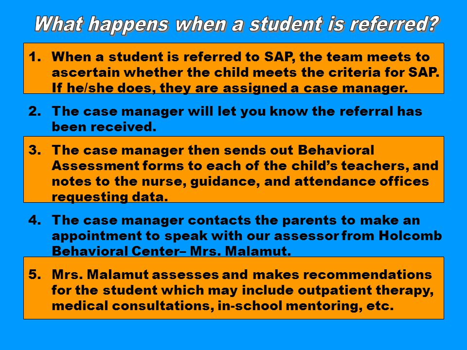 1.When a student is referred to SAP, the team meets to ascertain whether the child meets the criteria for SAP.