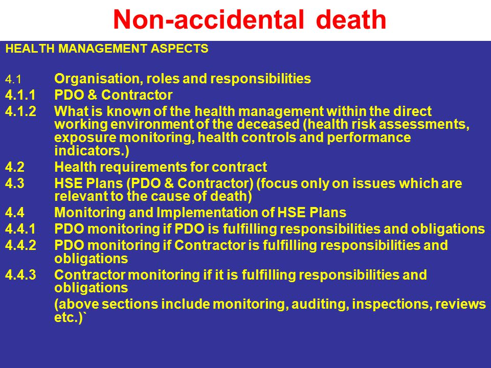 Non-accidental death CONCLUSIONS 5.1Primary and Contributory cause(s) of the Death 5.2General conclusions or observations 6.RECOMMENDATIONS 6.1Immediate actions 6.2Follow-up actions LIST OF ATTACHMENTS information such as autopsy report, medical fitness certificate, Death Certificate, etc.