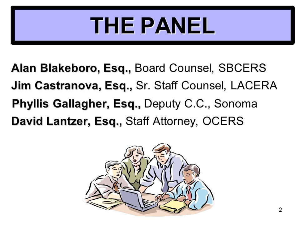 2 THE PANEL Alan Blakeboro, Esq., Alan Blakeboro, Esq., Board Counsel, SBCERS Jim Castranova, Esq., Jim Castranova, Esq., Sr.