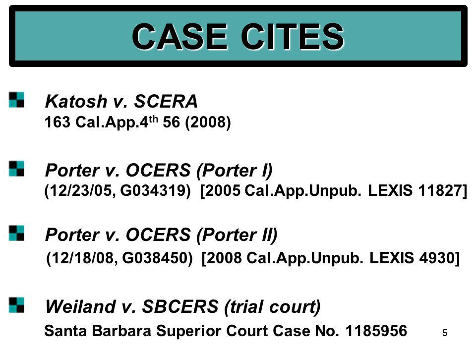 5 CASE CITES Katosh v. SCERA 163 Cal.App.4 th 56 (2008) Porter v.