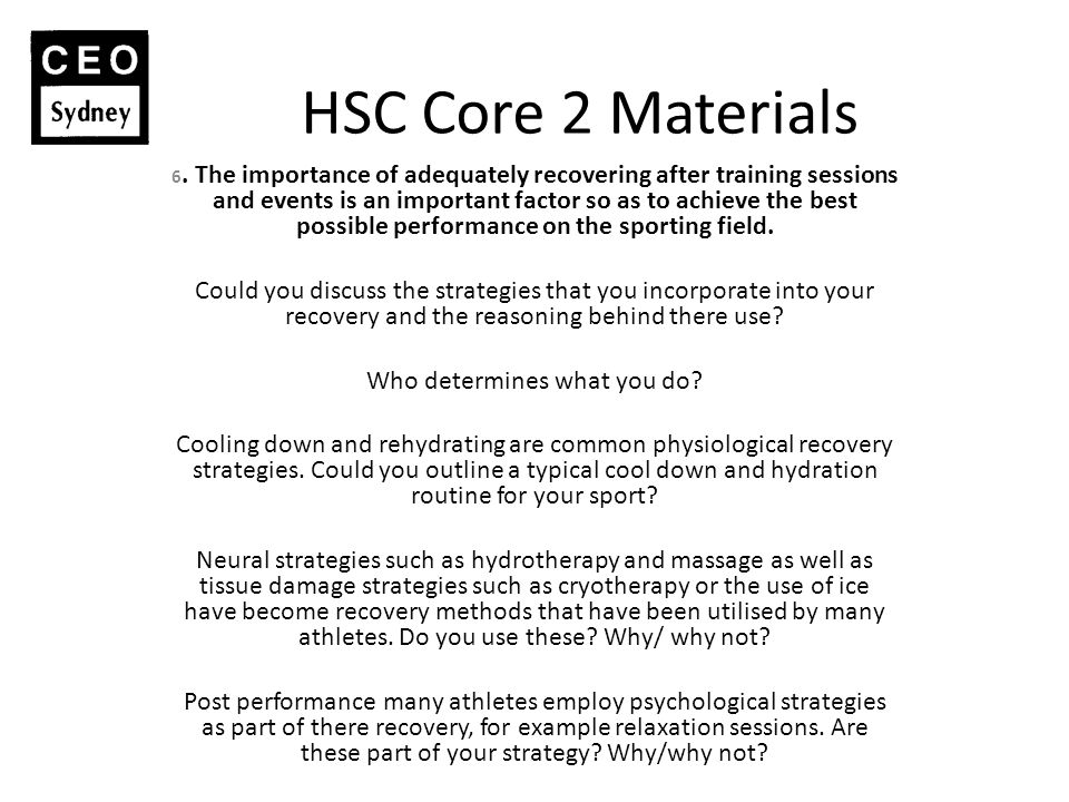 HSC Core 2 Materials 6. The importance of adequately recovering after training sessions and events is an important factor so as to achieve the best po