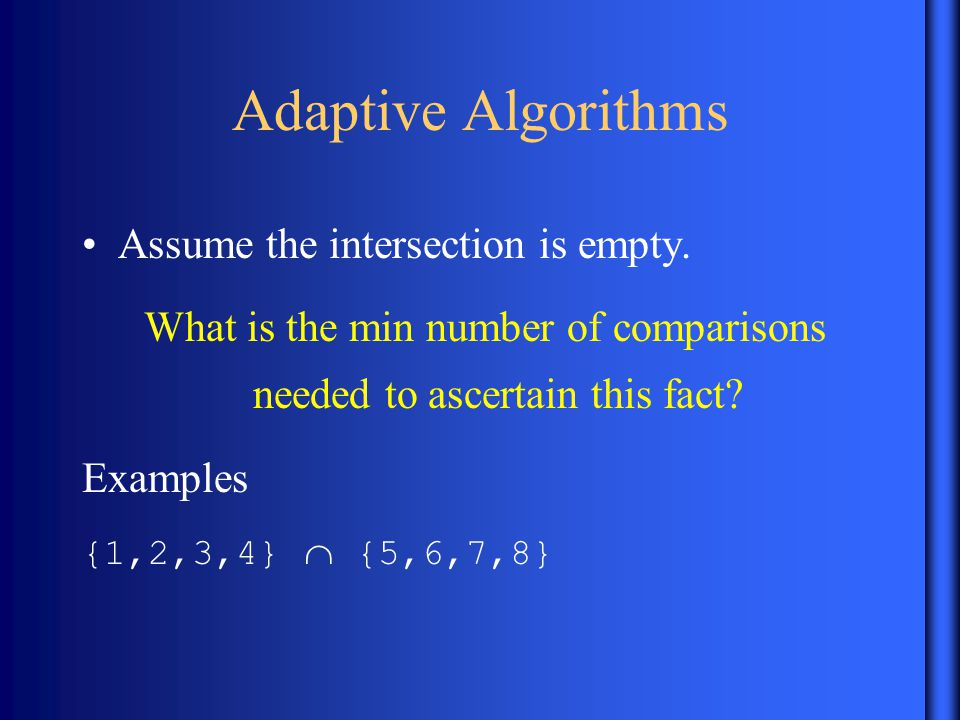 Adaptive Algorithms Assume the intersection is empty.